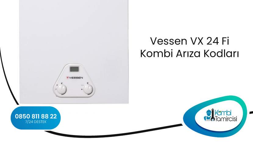 Vessen VX 24 Fi Kombi Arıza Kodları