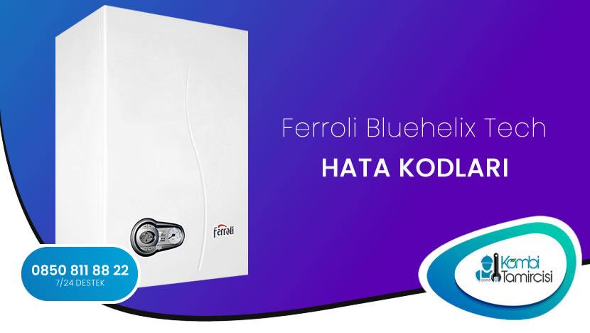 Ferroli Bluehelix Tech Arıza Kodları