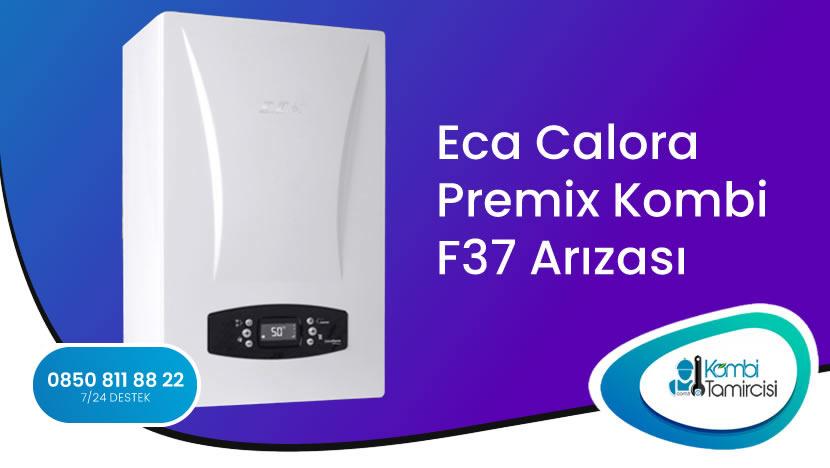Eca Calora Premix Kombi F37 Arızası